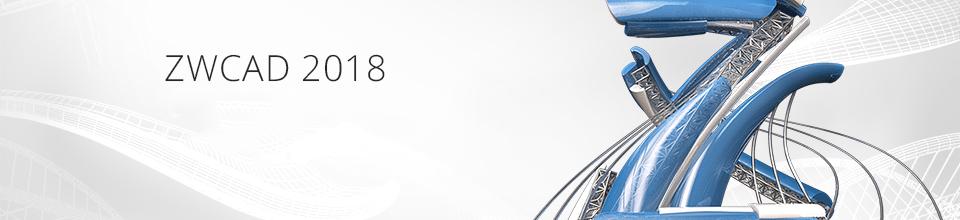 ZWCAD 2018 chính thức được phát hành : phiên bản mới với nhiều tính năng mới