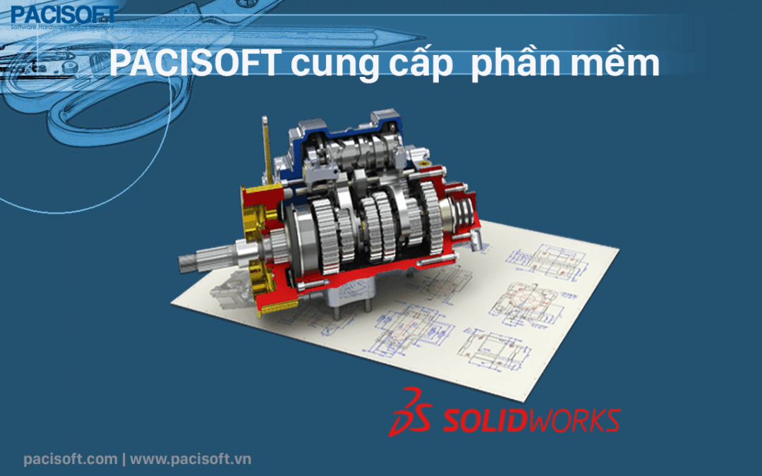 PACISOFT cung cấp phần mềm SolidWorks