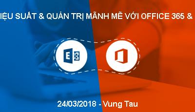 Sự kiện Microsoft: Gia tăng hiệu suất và quản trị mạnh mẽ với Office 365 và Exchange