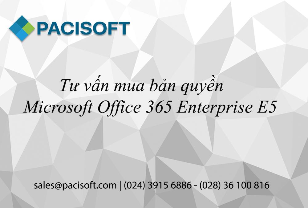 Tư vấn mua Microsoft Office 365 Enterprise E5 bản quyền