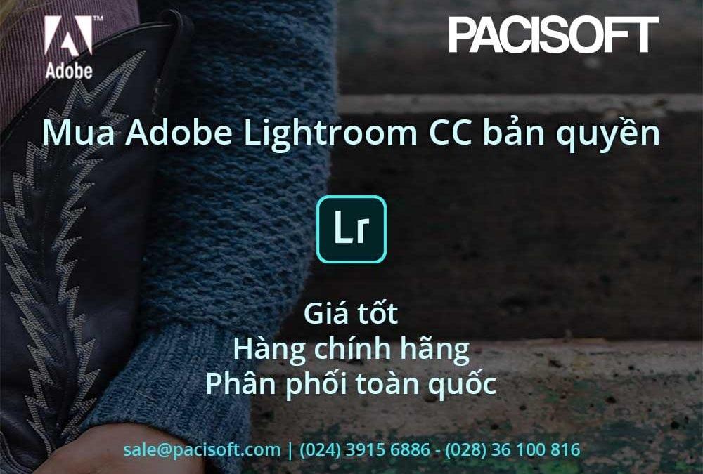 Hướng dẫn, tư vấn mua Adobe Lightroom CC thuê bao bản quyền