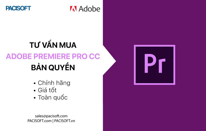 Tư vấn mua Adobe Premiere Pro CC bản quyền