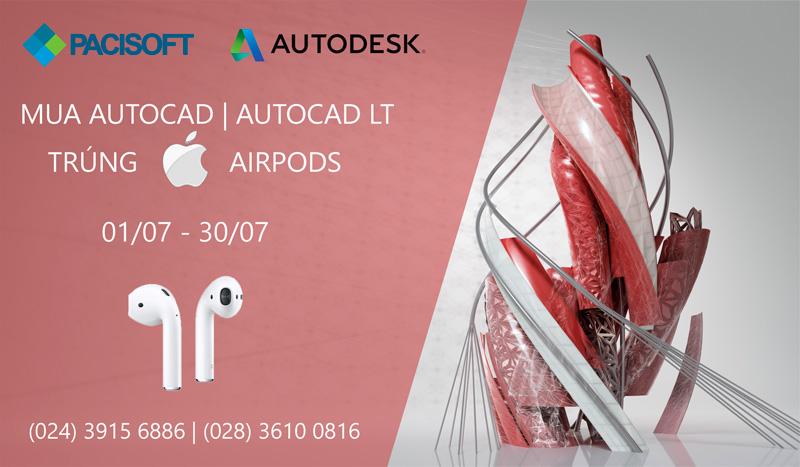 Mua AutoCAD nhận ngay Airpods – CTKM tháng 7