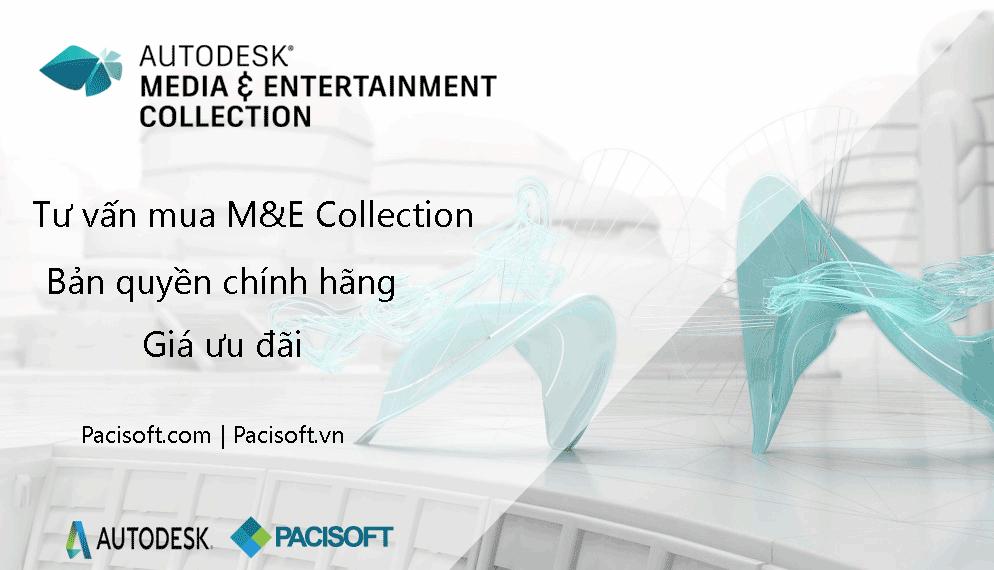 Tư vấn mua bán phần mềm M&E (Autodesk Media & Entertainment) Collection bản quyền