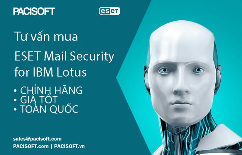 Tư vấn mua ESET Mail Security for IBM Lotus bản quyền