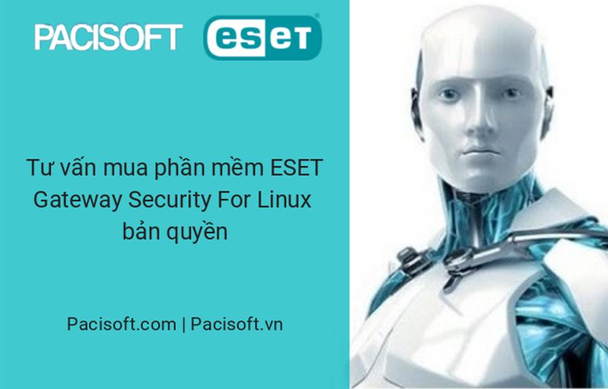 Tư vấn mua phần mềm Eset Gateway Security for Linux bản quyền