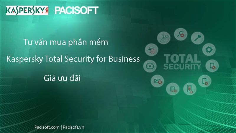 Tư vấn mua Kaspersky Total Security for Business bản quyền vĩnh viễn