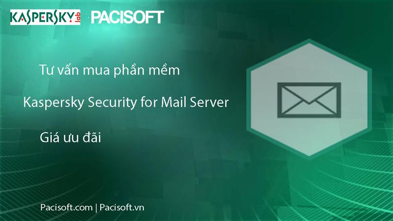 Tư vấn mua Kaspersky Security for Mail Server bản quyền vĩnh viễn