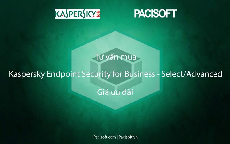 Tư vấn mua Kaspersky Endpoint Security for Business – Select/Advanced bản quyền vĩnh viễn