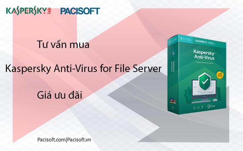 Tư vấn mua Kaspersky Anti-Virus for File Server bản quyền vĩnh viễn