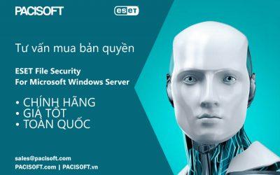 Tư vấn mua ESET File Security cho Microsoft Windows Server bản quyền