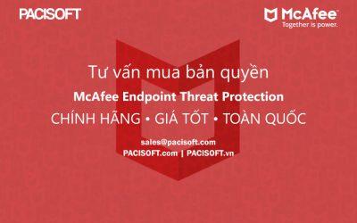 Tư vấn mua McAfee Endpoint Threat Protection bản quyền thuê bao/vĩnh viễn