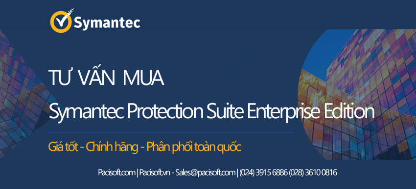 Tư vấn mua Symantec Protection Suite Enterprise Edition bản quyền vĩnh viễn