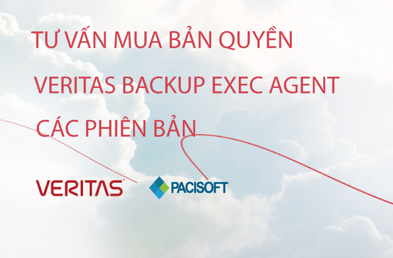 Tư vấn mua Veritas Backup Exec Agent bản quyền