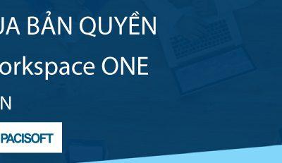 Tư vấn mua VMware Workspace ONE bản quyền các phiên bản