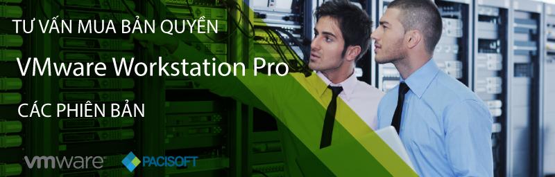 Tư vấn mua VMware Workstation Pro bản quyền