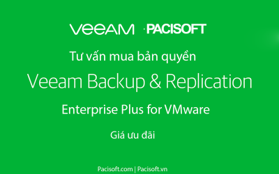 Tư vấn mua Veeam Backup & Replication Enterprise Plus for VMware bản quyền