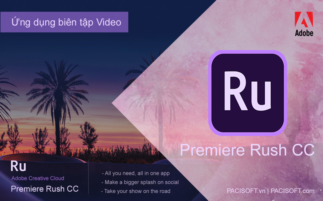 All-in-one với ứng dụng Adobe Premiere Rush CC chỉ tốn 9.99USD