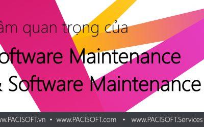 Tầm quan trọng của bảo trì & hỗ trợ phần mềm (The Importance of Software Maintenance)