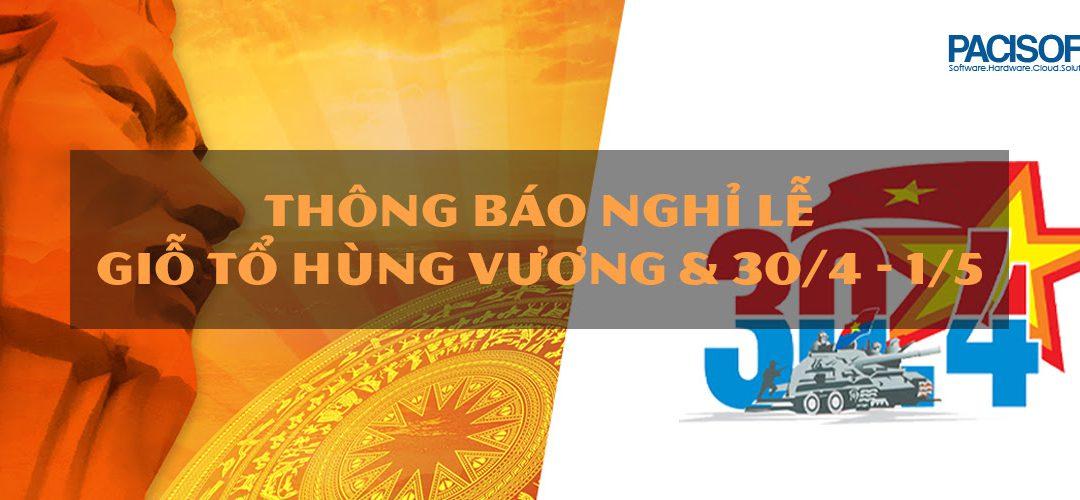 [THÔNG BÁO] Lịch nghỉ lễ Giỗ tổ Hùng Vương, Ngày Thống nhất đất nước 30/4 & Ngày Quốc tế Lao động 1/5 năm 2019