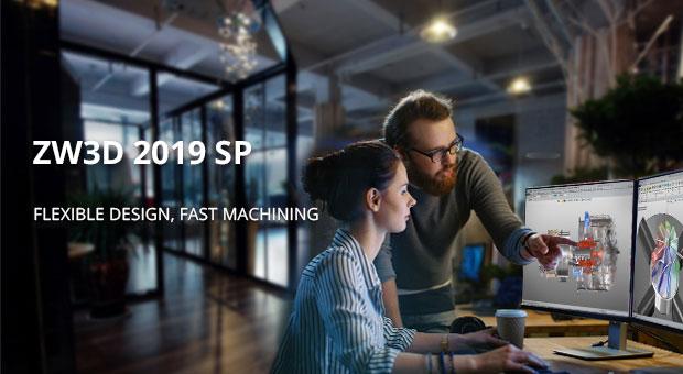 ZW3D 2019 SP ra mắt: CAD / CAM mạnh mẽ và thân thiện hơn với người dùng