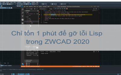 Gỡ lỗi LISP trong 1 phút với ZWCAD 2020!