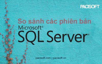 So sánh sự khác nhau của các bản SQL Server