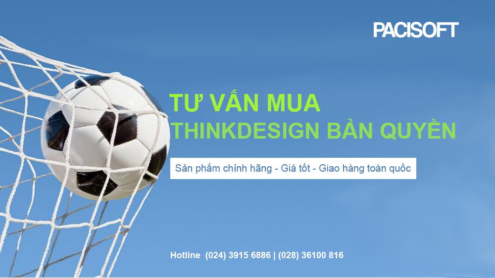 Tư vấn mua phần mềm ThinkDesign bản quyền