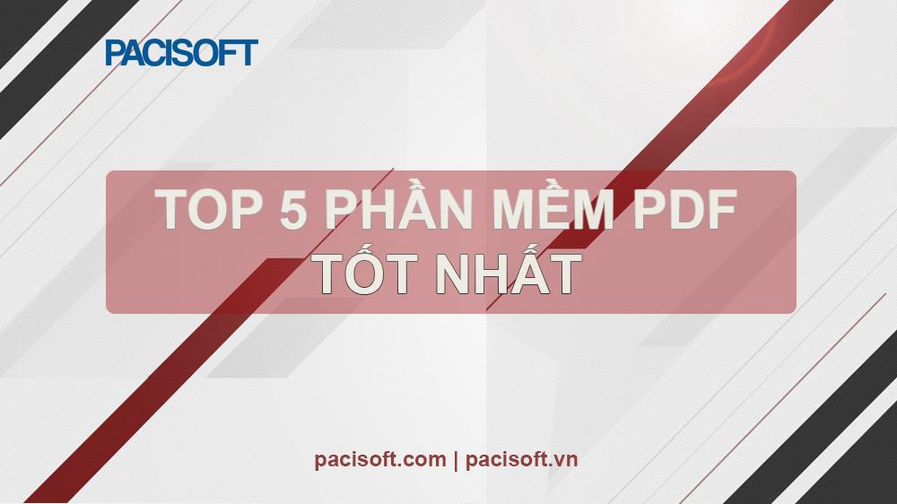 Top 5 phần mềm PDF tốt nhất năm 2019