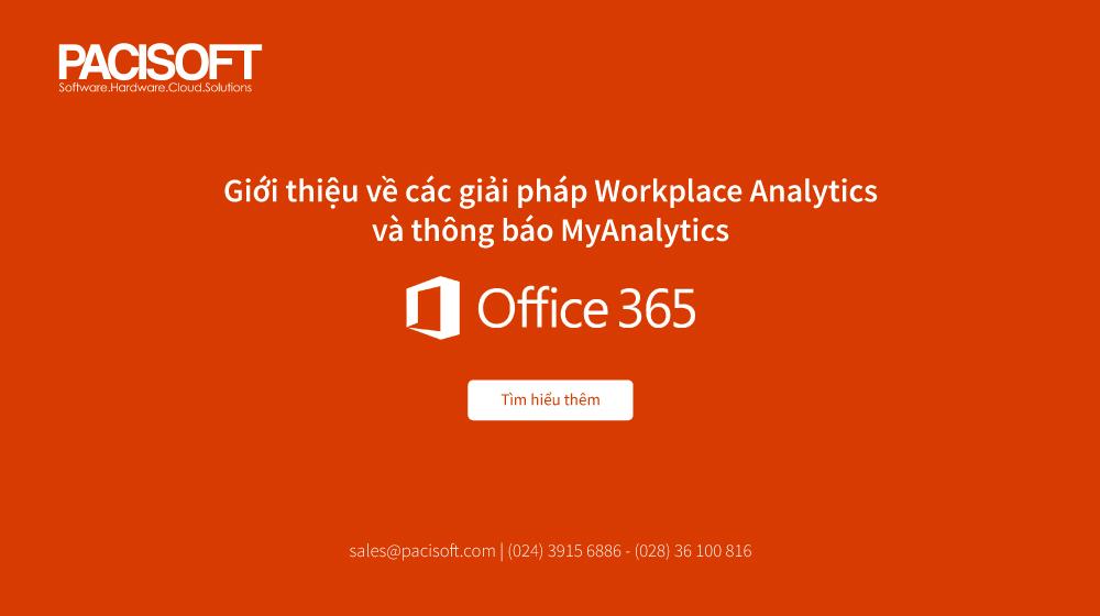 Giới thiệu về các giải pháp Workplace Analytics và thông báo MyAnalytics trong Office 365