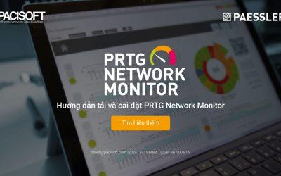 Hướng dẫn tải và cài đặt PRTG Network Monitor