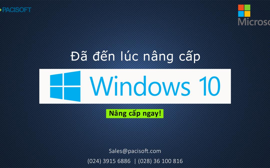 Đã đến lúc nâng cấp lên Windows 10 | Nâng cấp ngay!
