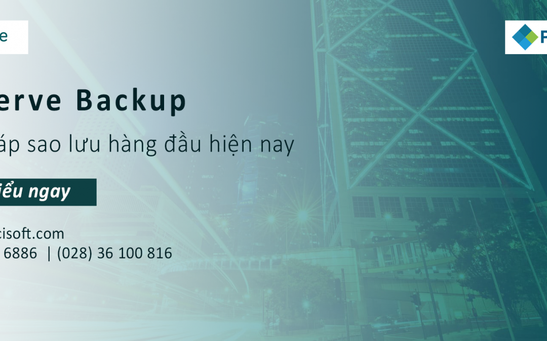 Arcserve Backup – Giải pháp sao lưu và phục hồi dữ liệu hàng đầu hiện nay