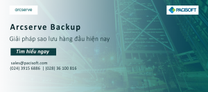 Arcserve Backup – Giải pháp sao lưu hàng đầu hiện nay