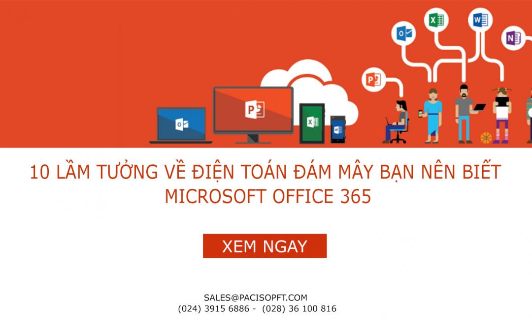 10 lầm tưởng về Điện toán đám mây bạn nên biết | Microsoft Office 365