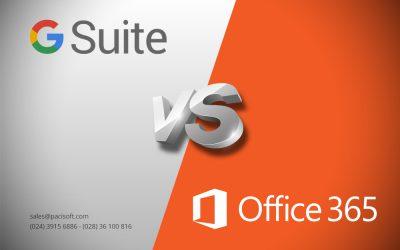So sánh Office 365 và G-Suite cho doanh nghiệp SMB