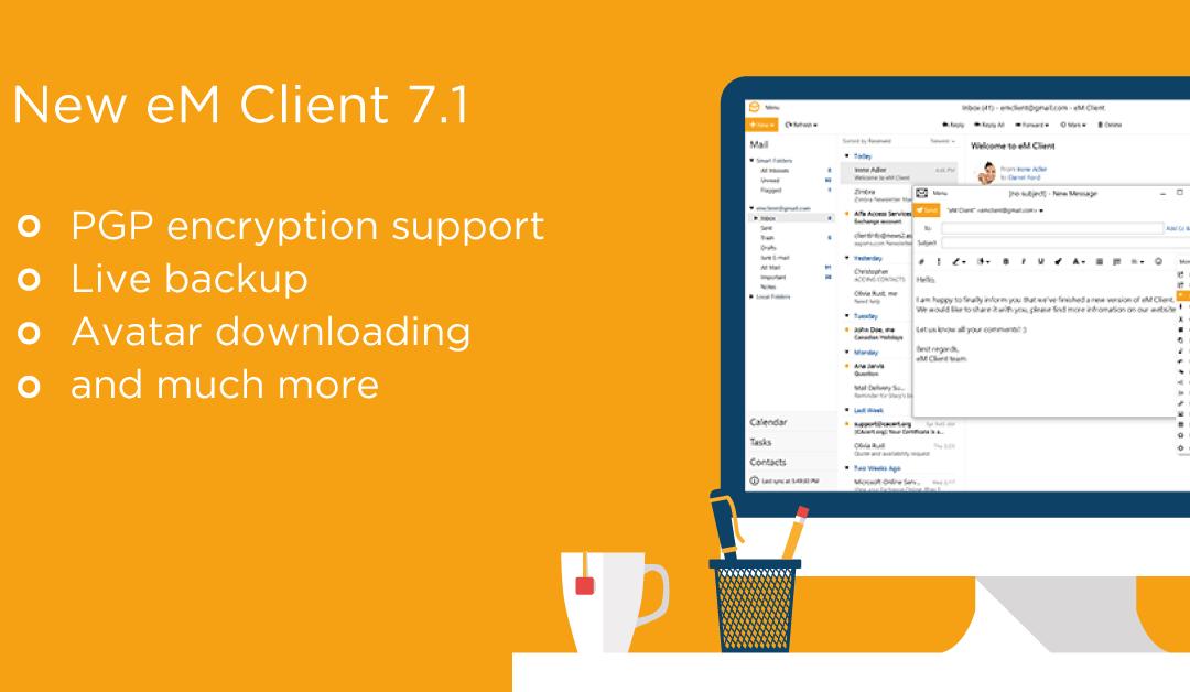 Phiên bản eM Client 7.1 có gì mới?