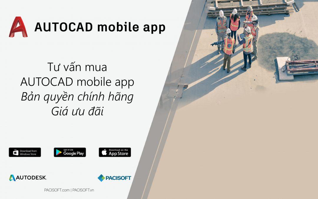 Tư vấn mua bán phần mềm AutoCAD Mobile bản quyền