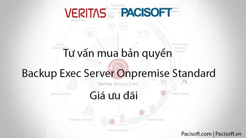 Tư vấn mua Backup Exec Server Onpremise Standard bản quyền