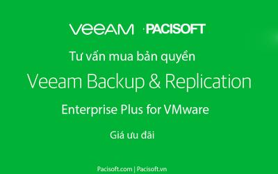 Tư vấn mua Veeam Backup & Replication Enterprise Plus for VMware bản quyền