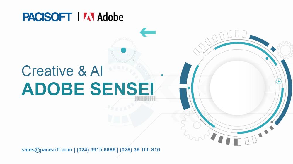 Adobe Sensei | Khi sự Sáng tạo kết hợp với Công nghệ AI