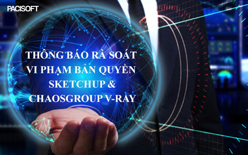 rà soát vi phạm bản quyền SketchUp và Chaosgroup V-Ray