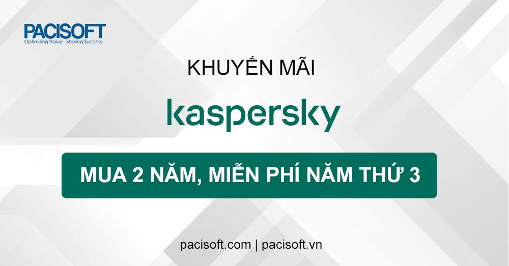 Khuyến mãi Kaspersky – Mua 2 năm, miễn phí năm thứ 3