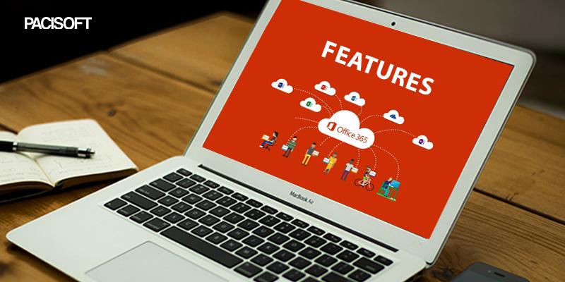 Microsoft ofice 365 features