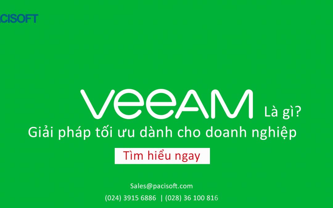 Veeam Backup là gì? | Giải pháp tối ưu dành cho doanh nghiệp