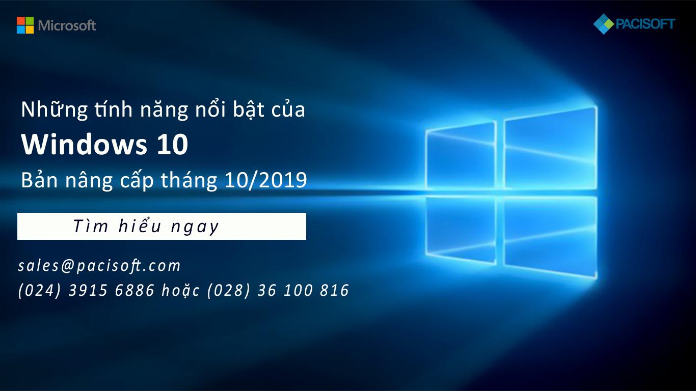 Những tính năng nổi bật của Windows 10 Bản nâng cấp tháng 10/2019