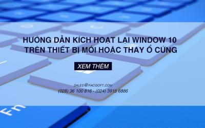Hướng dẫn kích hoạt lại Window 10 trên thiết bị mới hoặc thay ổ cứng