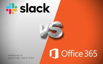 So sánh Office 365 với Slack cho doanh nghiệp nhỏ