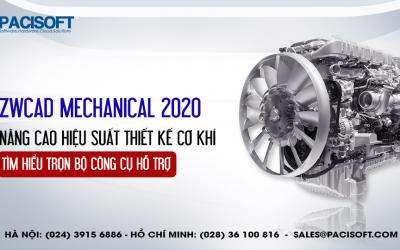Nâng cao hiệu suất thiết kế cơ khí với ZWCad Mechanical 2020