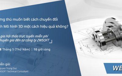 Webinar – Chuyển đổi Dữ liệu 2D thành Mô hình 3D một cách hiệu quả ngày 28/5